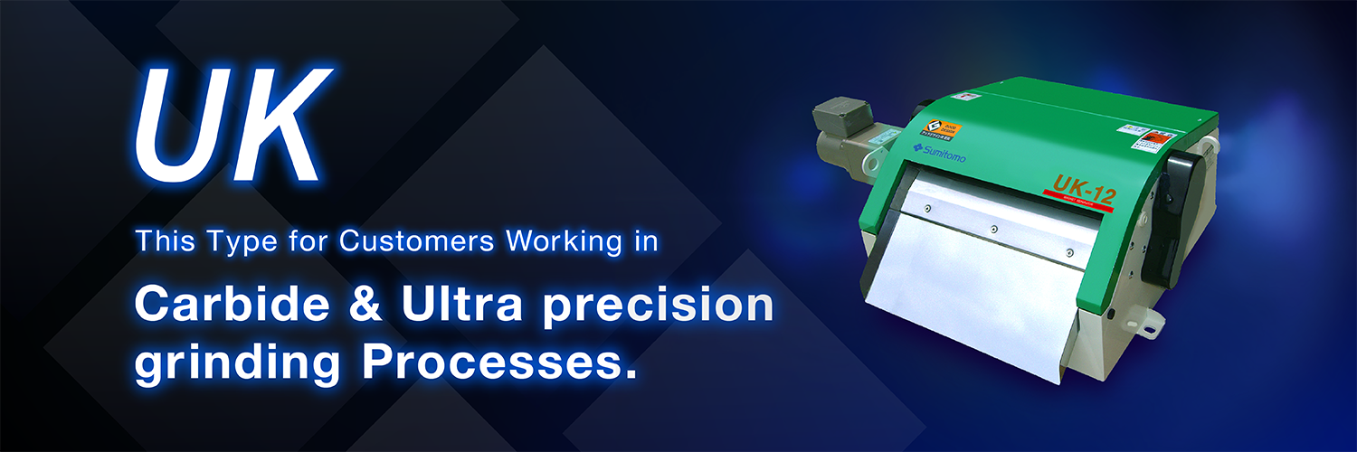 This Type for Customers Working in Carbide & Ultra precision grinding Processes.